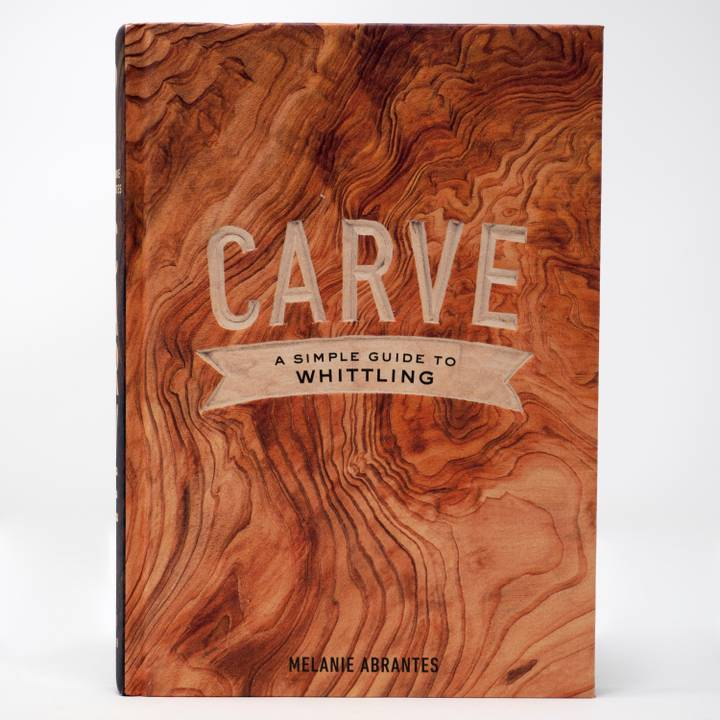 Image of Carve, A Simple Guide to Whittling Book